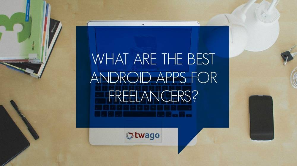 9 Android Apps for Freelancers