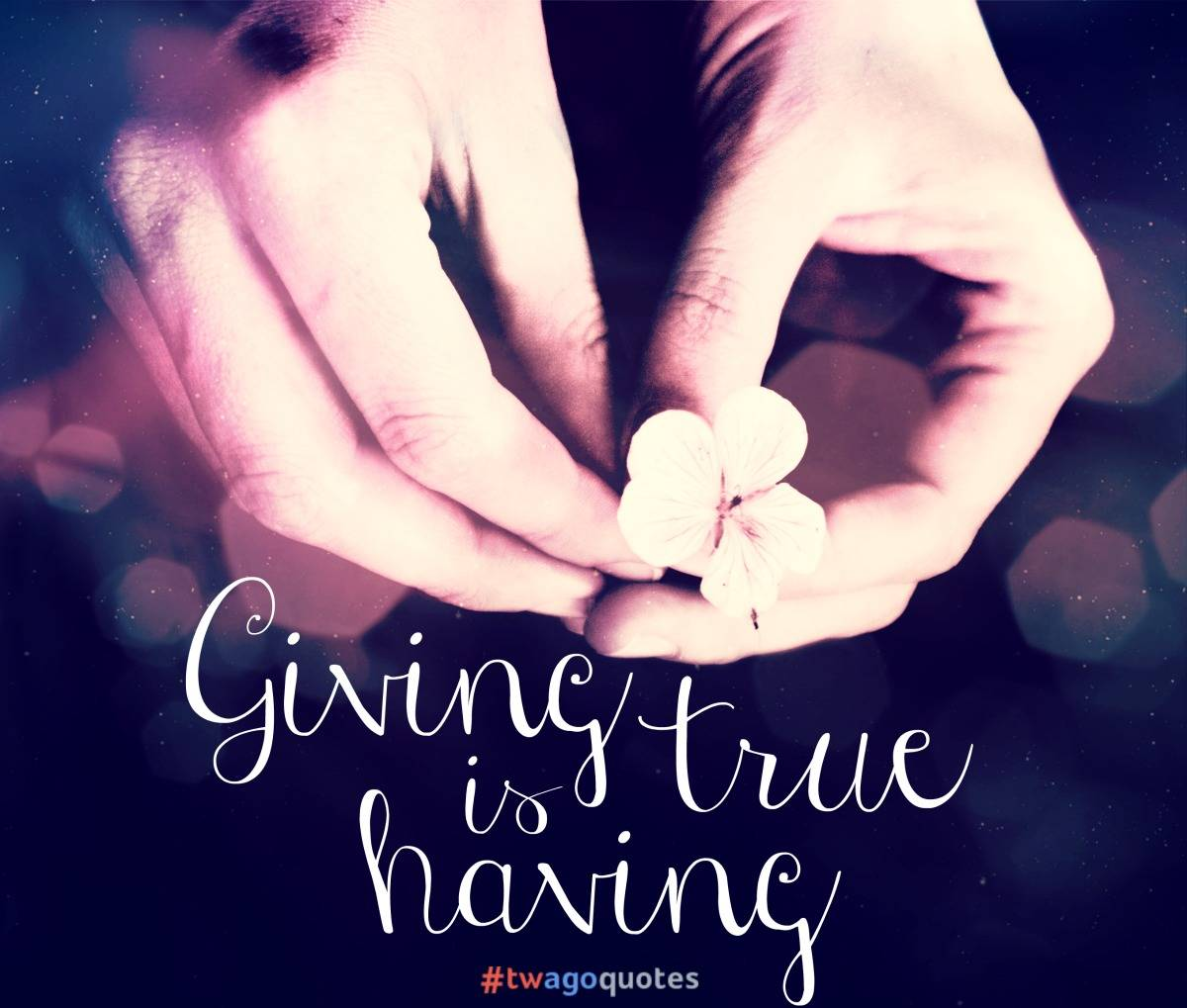 "#twagoquotes: ""Giving is True Having"""