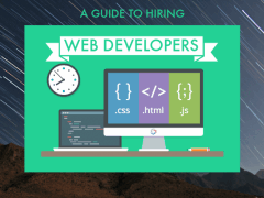 A Guide To Hiring & Working With Skilled Web Developers