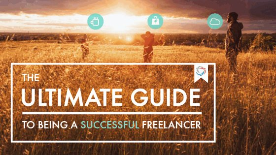 The Ultimate Guide to Being a Successful Freelancer