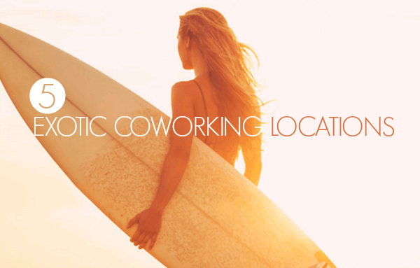 5 Coworking Locations That Will Make You Want To Go Freelance