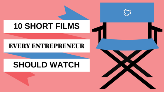 10 Short Films Every Entrepreneur Should Watch
