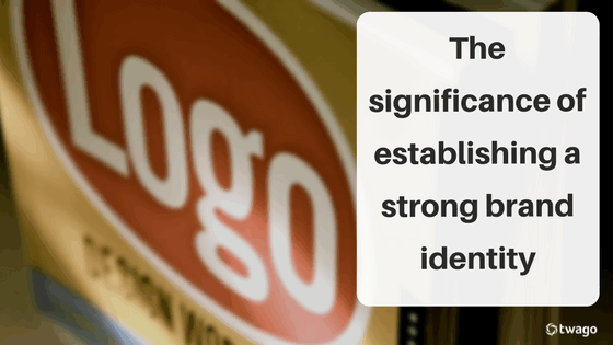 The Significance of Establishing a Strong Brand Identity